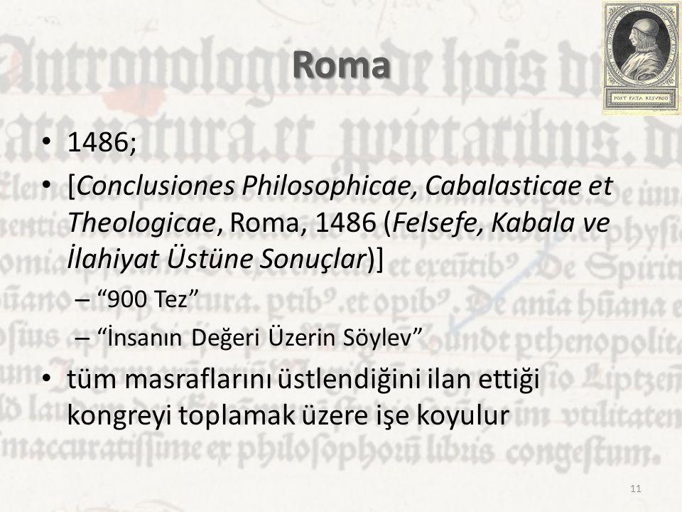 Roma 1486; [Conclusiones Philosophicae, Cabalasticae et Theologicae, Roma, 1486 (Felsefe, Kabala ve İlahiyat Üstüne Sonuçlar)]